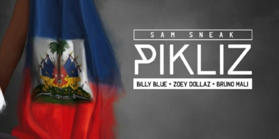 NEW MUSIC – PIKLIZ – Sam Sneak feat. Billy Blue, Zoey Dollaz & Bruno Mali