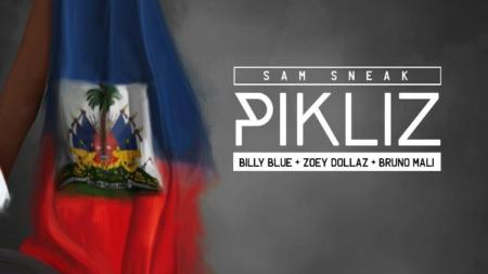 NEW MUSIC – PIKLIZ – Sam Sneak feat. Billy Blue, Zoey Dollaz & Bruno Mali